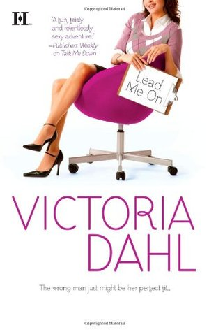 Lead Me On by Victoria Dahl
