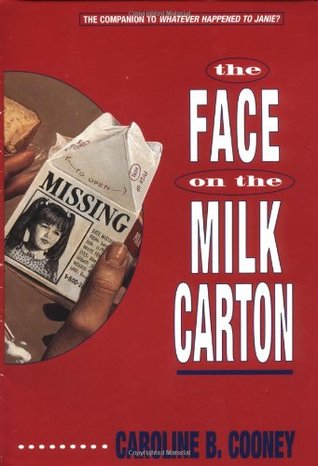The Face on the Milk Carton by Caroline B. Cooney