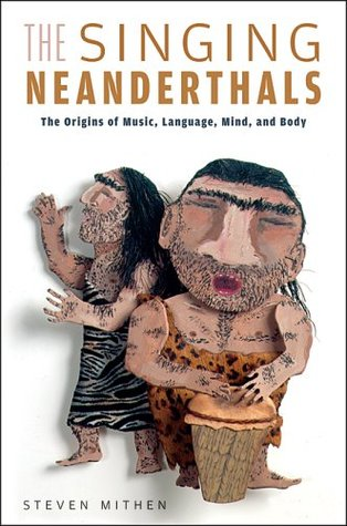 The Singing Neanderthals by Steven Mithen