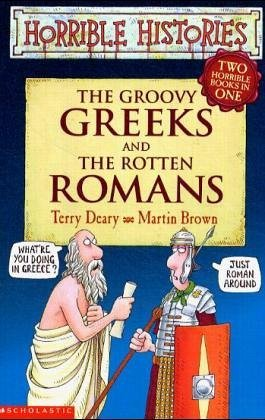 The Groovy Greeks And The Rotten Romans (Two Horrible Books I... by Terry Deary