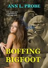 Boffing Bigfoot (The Alien Sex Chronicles)