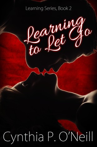 Learning To Let Go (Learning, #2)