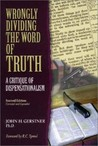 Wrongly Dividing the Word of Truth: A Critique of Dispensationalism