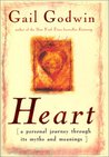 Heart: A Personal Journey Through Its Myths and Meanings