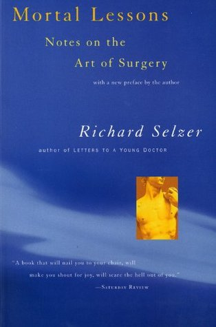 Mortal Lessons by Richard Selzer