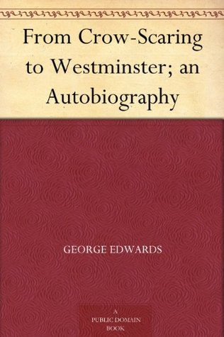 From Crow-Scaring to Westminster; an Autobiography
