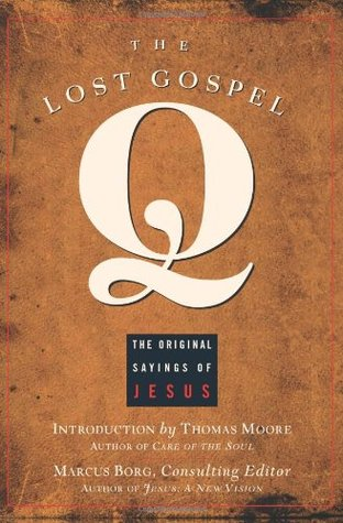 The Lost Gospel Q by Marcus J. Borg