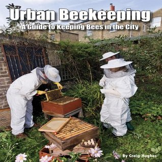 Urban Beekeeping: A Guide to Keeping Bees in the City