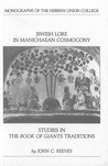 Jewish Lore in Manichaean Cosmogony: Studies in the Book of Giants Traditions