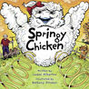 Springy Chicken by Isabel Atherton
