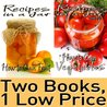 Food Canning Book Package: Recipes in a Jar vol. 1 & 2: How to Can Fruit & How to Can Vegetables