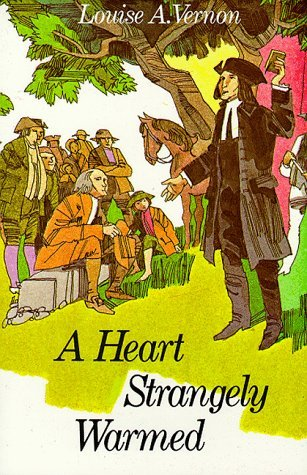 Heart Strangely Warmed by Louise A. Vernon