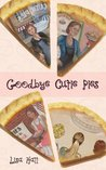 Goodbye Cutie Pies (Cutie Pies Chronicles)