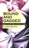 Bound and Gagged by Laura Kipnis