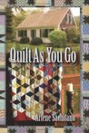 Quilt as You Go (Harriet Truman / Loose Threads Mystery #3)