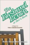 The Husband Bench: Or, Bev's Book