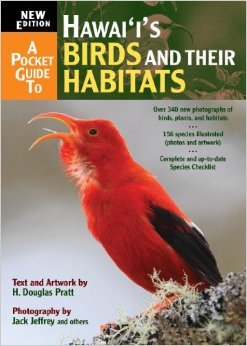 A Pocket Guide to Hawai`i's Birds and their Habitats