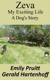 Zeva - My Exciting Life (A Dog's Story)