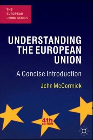 Understanding the European Union: A Concise Introduction, Fourth Edition (European Union (Paperback Adult))
