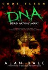 Dead Nations' Army Book One: CODE FLESH (The True Zombie War)