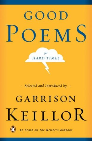 Good Poems for Hard Times by Garrison Keillor