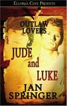 Outlaw Lovers: Jude and Luke (Outlaw Lovers, #1-2)