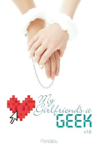 My Girlfriend's a Geek (novel) by Pentabu