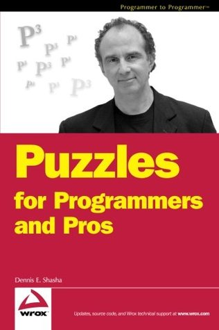 Puzzles for Programmers and Pros by Dennis E. Shasha