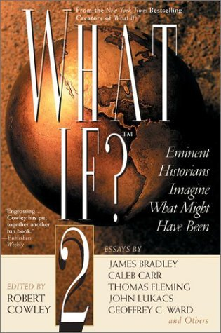 What If? 2 by Robert Cowley