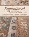 Embroidered Memories: 375 Embroidery Designs • 2 Alphabets • 13 Basic Stitches • For Crazy Quilts, Clothing, Accessories...