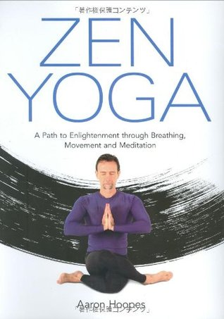 Zen Yoga by Aaron Hoopes