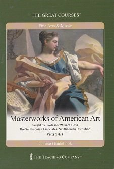 Masterworks of American Art (Great Courses, #7158)