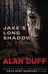 Jake's Long Shadow (Once Were Warriors, #3)