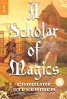 A Scholar of Magics (A College of Magics, #2)