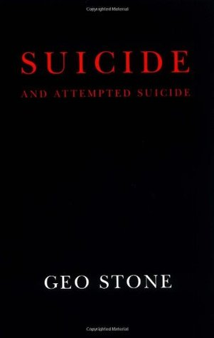Suicide and Attempted Suicide by Geo Stone