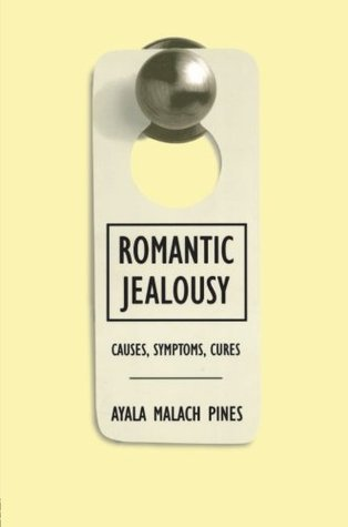 Romantic Jealousy: Causes, Symptoms, Cures