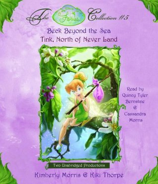 Disney Fairies Collection #5: Tink, North of Never Land; Beck Beyond the Sea: Book 9 & 10