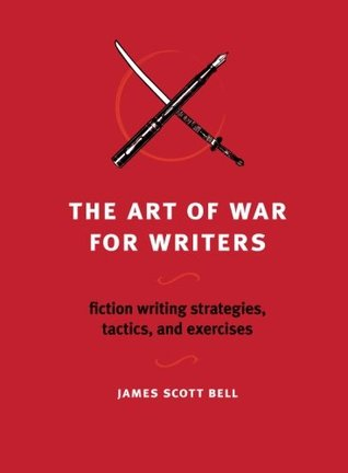 The Art of War for Writers by James Scott Bell