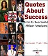 Quotes About Success - From 50 Successful African Americans