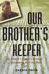 Our Brother's Keeper: My Family's Journey Through Vietnam to Hell and Back
