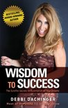 WISDOM To SUCCESS by Elizabeth  Novak