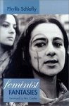 Feminist Fantasies by Phyllis Schlafly