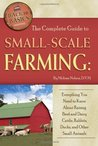 The Complete Guide to Small-Scale Farming by Melissa Nelson