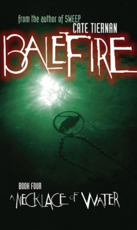 A Necklace of Water (Balefire #4)