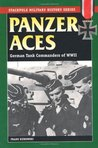 Panzer Aces: German Tank Commanders in World War II