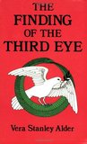 The Finding of the Third Eye by Vera Stanley Alder