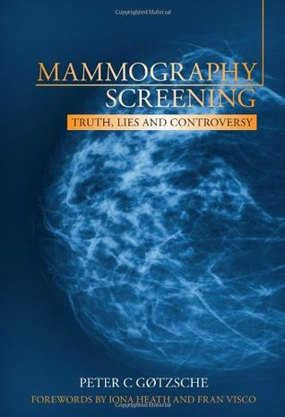 Mammography Screening: Truth, Lies and Controversies