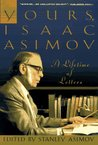 Yours, Isaac Asimov: A Lifetime of Letters