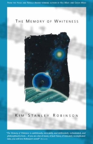 The Memory of Whiteness by Kim Stanley Robinson