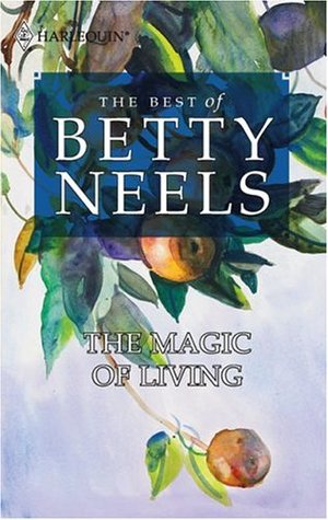 The Magic Of Living by Betty Neels